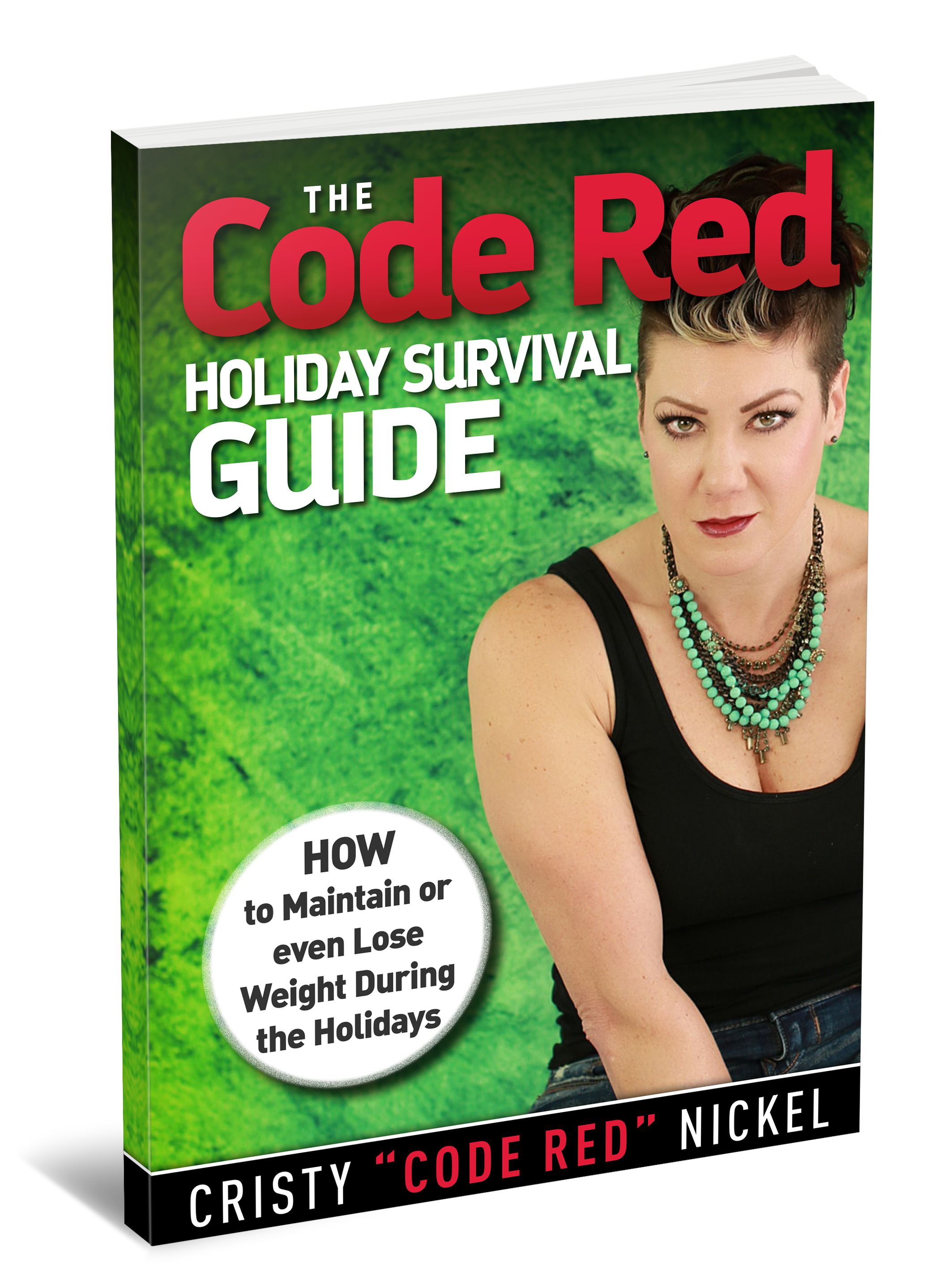 "Holiday Success Guide by Cristy ""Code Red"" Nickel"